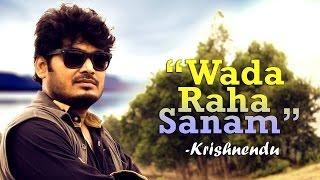 Wada raha sanam cover by krishnendu | krishvibe