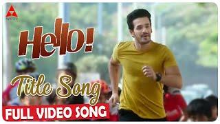 Hello Title Video Song || Hello Video Songs || Akhil Akkineni, Kalyani Priyadarshan || Annapurna