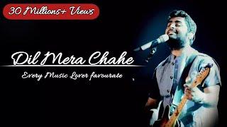 Dil Mera Chahe,Yuhi nhi tujhpe Dil ye Fida Hai (Lyrics) | Arijit Singh | Manish Sharma