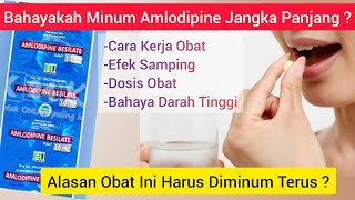 Bahayakah Minum Amlodipin Dalam Jangka Waktu Lama?| Efek Samping & Obat Darah Tinggi (hipertensi)