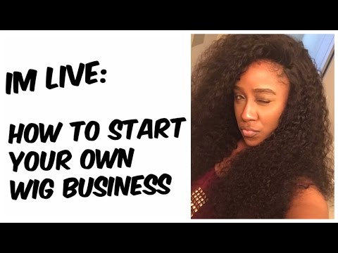 IM LIVE!! HOW TO START YOUR OWN WIG BUSINESS | Q&A