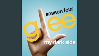 Watch Glee Cast My Dark Side video