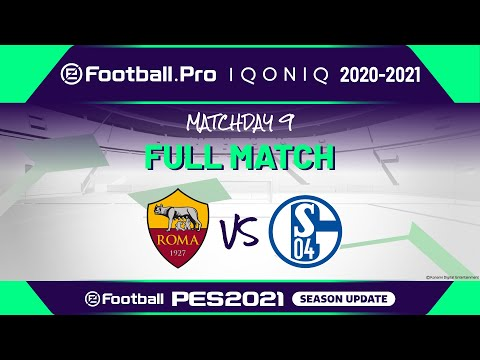 PES | AS ROMA VS FC SCHALKE 04 | eFootball.Pro IQONIQ 2020-2021 #9-3