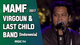 Download lagu [Indonesia] VIRGOUN & LAST CHILD BAND, 2017 MAMF Asian pop music concert
