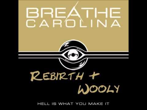 Breathe Carolina - Rebirth: An Introduction + Wooly