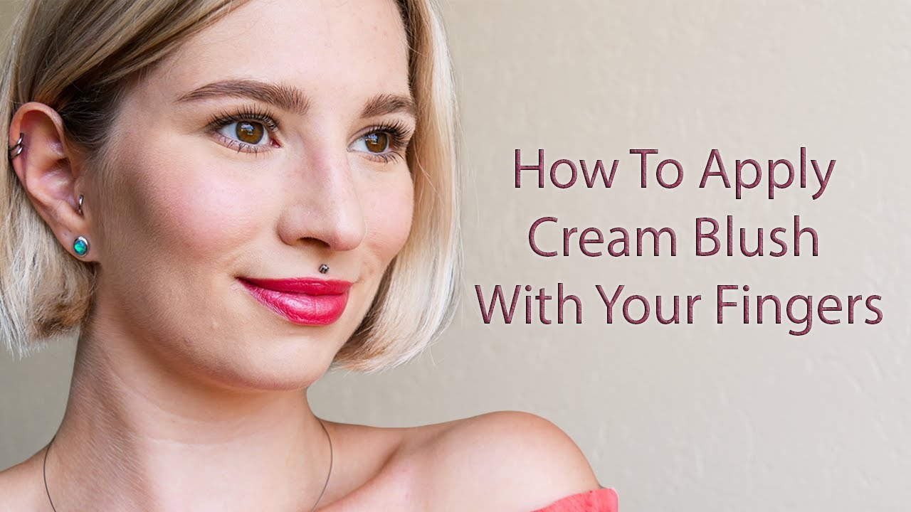 How To Apply Cream Blush With Your Fingers Youtube