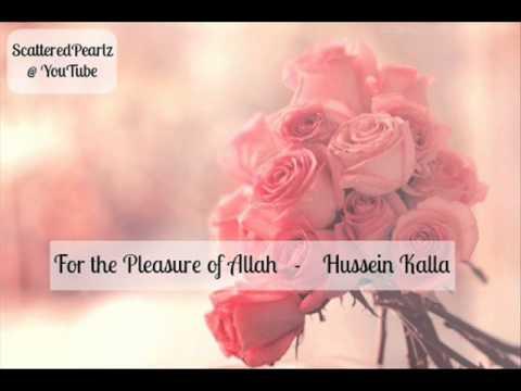 | For The Pleasure Of Allah | Hussein Kalla |