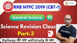 6:00 PM - RRB NTPC 2019   GS by Rohit Baba Sir   Science Revision Class (Part-3)
