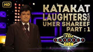 Katakat Laughter with Umer Shareef | Part 1 | HD