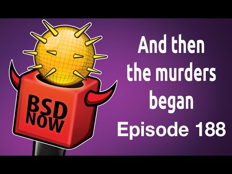 And then the murders began | BSD Now 188