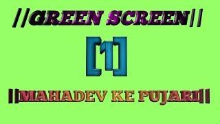 mahadev ke pujari 30 seconds whatsapp Status ||green screen video . by abhishek shakya 💏||