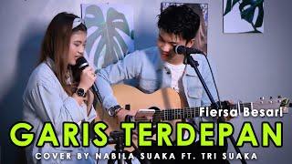 Download GARIS TERDEPAN - FIERSA BESARI (LIRIIK) COVER BY NABILA SUAKA FT. TRI SUAKA
