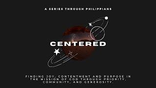 Centered   Philippians 1:1-11