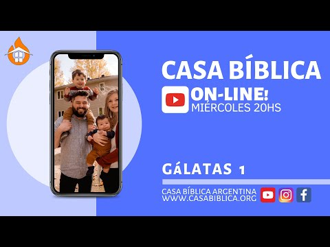 CASA BÍBLICA On Line! | Gálatas 1 // CASA BÍBLICA ARGENTINA