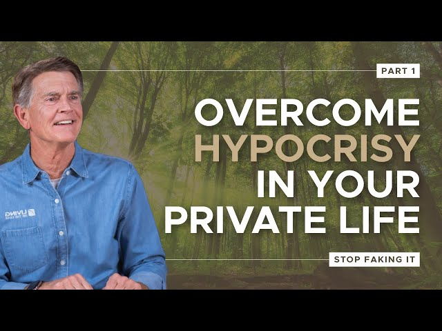 How to Overcome Hypocrisy in Your Private Life, Part 1