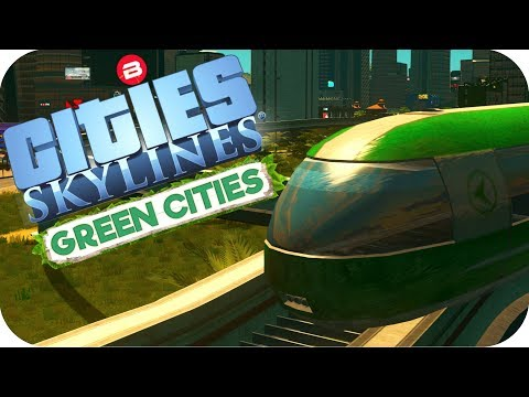 Cities: Skylines Green Cities ▶MONORAIL-A-BOUT!◀ Cities Skylines Green City DLC Part 21
