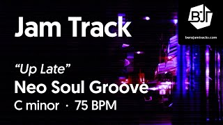 """Up Late"" Neo Soul Groove Jam Track in C minor - BJT #70"