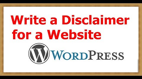 How to Write a Disclaimer for a Website Wordpress