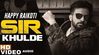 Sir Khulde (Full )   Happy Raikoti   Latest Punjabi Songs 2019   Speed Records