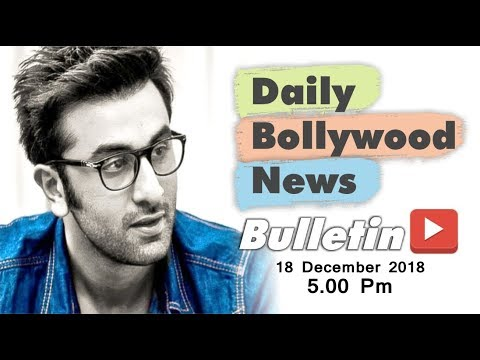 Latest Hindi Entertainment News From Bollywood | Ranbir Kapoor | 18 December 2018 | 5:00 PM