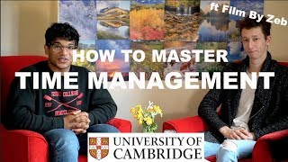 How to Master Time Management - Advice from Cambridge Students  ft Film By Zeb