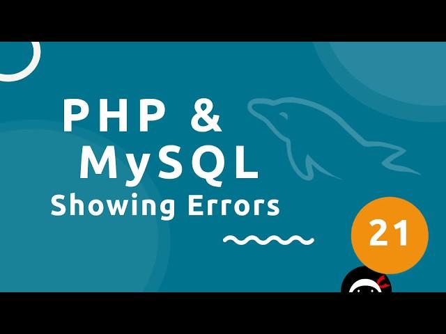 PHP Tutorial (& MySQL) #21 - Showing Errors