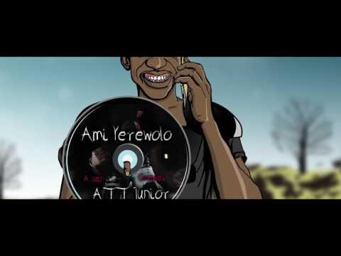 Ami Yerewolo Feat Att Junior