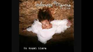 Un Angel Llora Annette Moreno