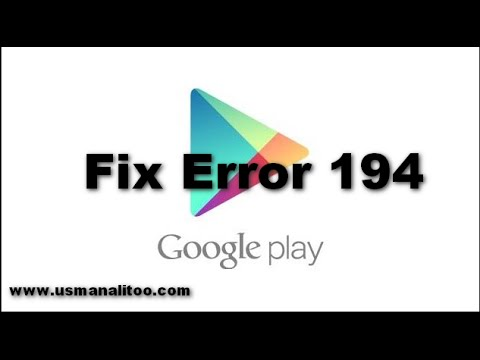 100% How to Fix Google Play Store Error 194