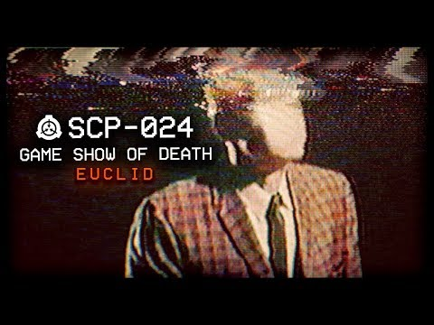 SCP-024 : Game Show Of Death ☠️ : Euclid : Ectoentropic SCP