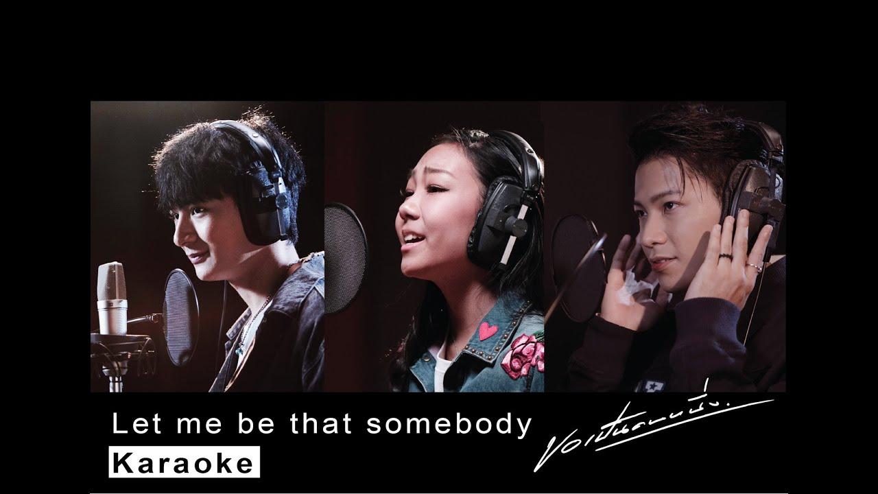 ขอเป็นคนหนึ่ง: Let me be that somebody-Karaoke #คริส #สิงโต #เอด้า Krist Singto Ada #TogetherSpecial
