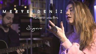 Sigara (Cover) - Merve Deniz Acoustic Sessions
