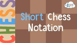 Learn to Play Chess - Short Chess Notation | Kids Academy