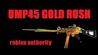 UMP 45 GOLD RUSH roblox auothrity