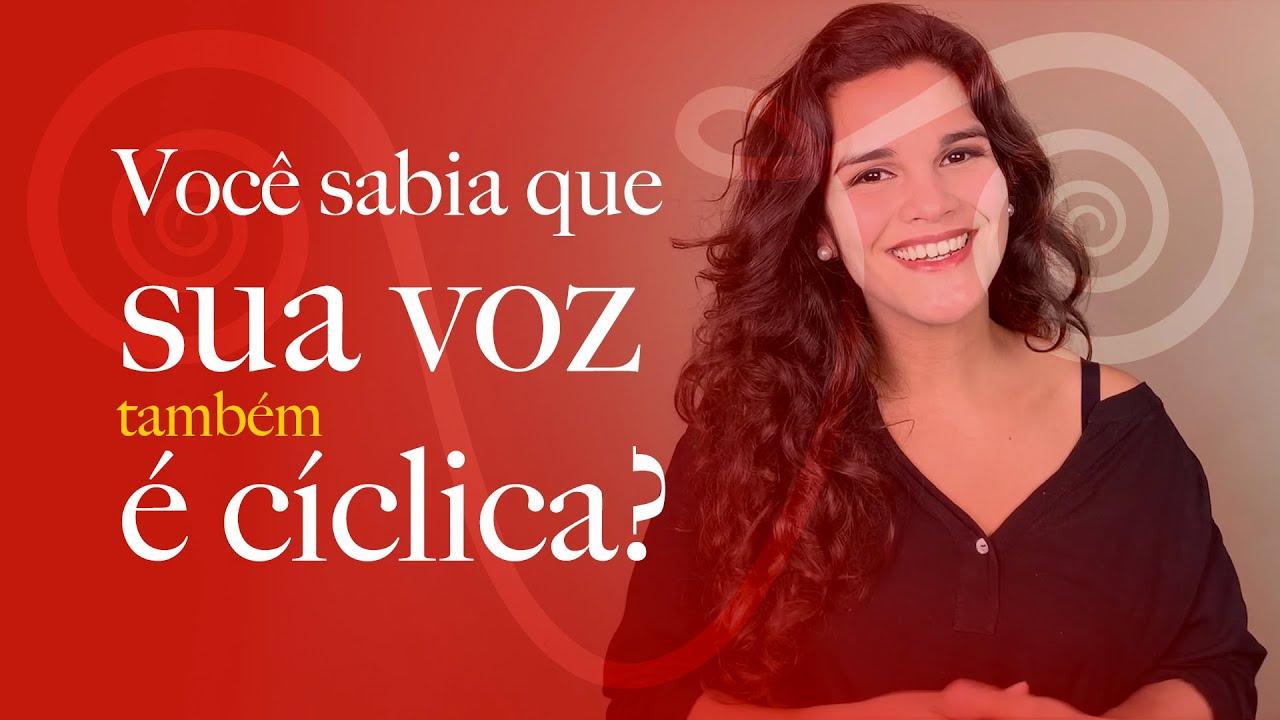 Você sabia que sua voz é cíclica? | Voz Ventre Vós com Larissa Lima #Pílula01