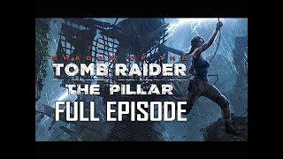 Shadow of the Tomb Raider The Pillar DLC Walkthrough Gameplay - FULL GAME
