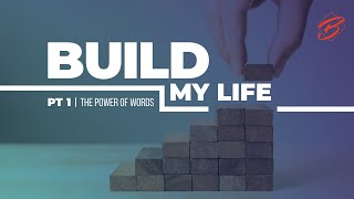 LIVE STREAMING | September 20, 2020 | Build My Life - Part 1: The Power Of Words