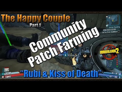 Borderlands 2 | Farming The Happy Couple for the Rubi & Kiss of Death | Community Patch 4 0 Farming