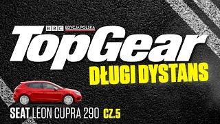 Długi dystans - Seat Leon Cupra 290 | Część 5