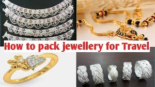 How to pack jewellery for travel
