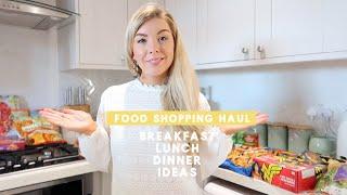 FOOD SHOPPING HAUL | DINNER, LUNCH & BREAKFAST IDEAS | KATE MURNANE ad