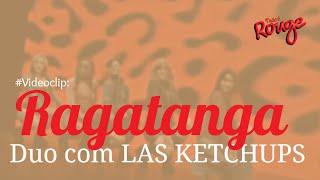 Смотреть клип Rouge - Ragatanga