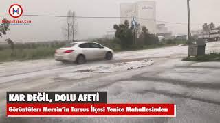 MERSİN HABER - Mersin Tarsus Yenice'de Dolu Yağışı; Dolu Afeti Böyle Kayda Geçti