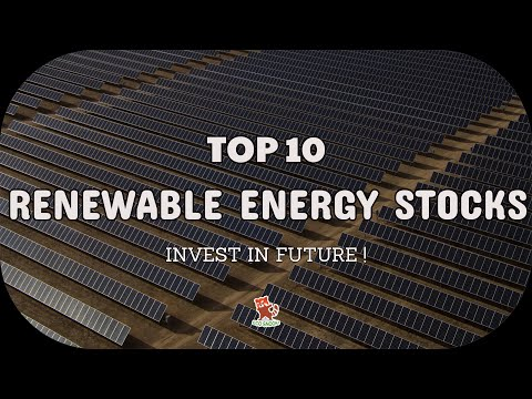 Top 10 renewable energy stocks to buy now for the future !!