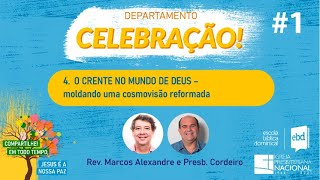 EBD ONLINE - CLASSE 4: O CRENTE NO MUNDO DE DEUS - Aula 1 (Rev. Marcos Alexandre)