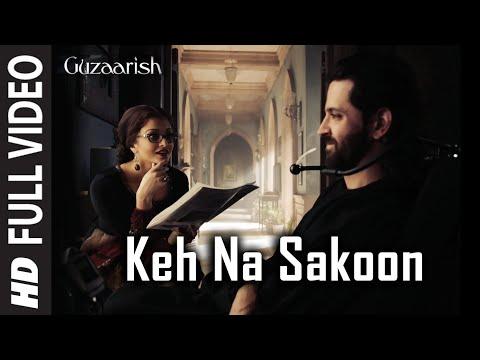 Keh Na Sakoon [Full Song] Guzaarish | Hrithik Roshan, Aishwarya Rai Bachchan