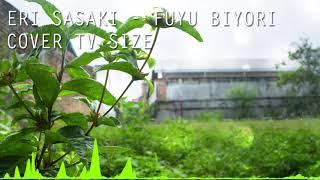 【Noah】Fuyu Biyori By Eri Sasaki Cover TV Size