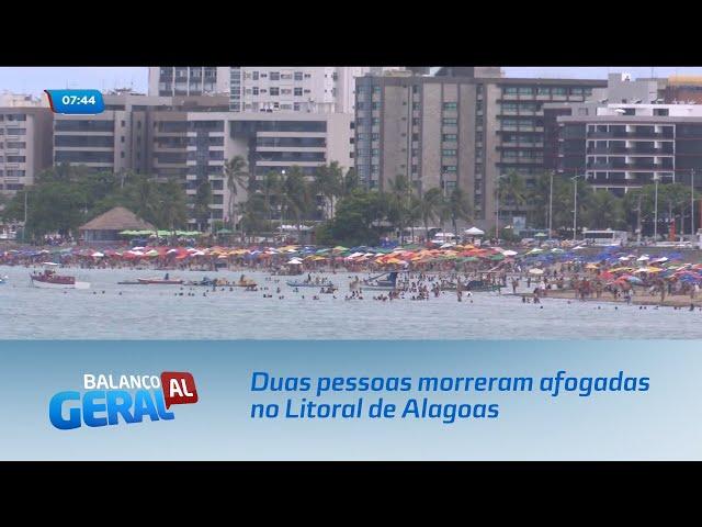 Duas pessoas morreram afogadas no Litoral de Alagoas