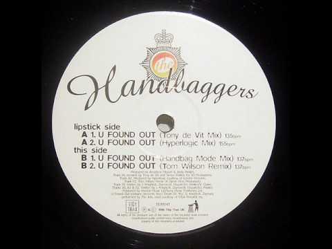 Handbaggers - U Found Out (Tony De Vit Mix)