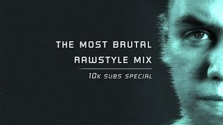 The Most Brutal Rawstyle Mix #4 | 10.000 Suscribers Special